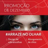 Aproveite as promoções desse mês e agende seu horário! #designdesobrancelha #ahazou #cilios #extensaodecilios #dezembro