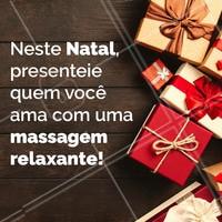 Sem ideias de presente? Que tal presentear a pessoa querida com uma massagem relaxante, perfeita para começar o ano com tudo? #massagem #ahazoumassagem #massoterapia #natal