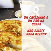 Nada melhor para começar a sua manhã, né? #paonachapa #cafe #ahazouapp #cafeteria