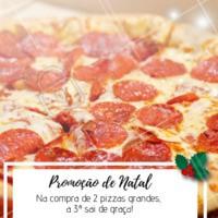 Não perca essa promoção natalina! Venha curtir o final de ano com a gente 🍕🍕🍕 #promocao #pizza #loucosporpizza #ahazouapp #natal #pizzaria