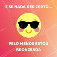 Pelo menos isso né, meninas? 😂 #bronze #engraçado #ahazuestetica #esteticacorporal