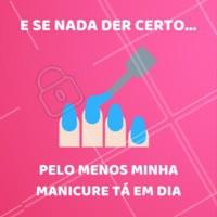 Pelo menos isso né, meninas? 😂 #manicure #pedicure #ahazou #engracado