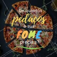 2 pedaços? 4? 8? 😲😍 Conta pra gente! A minha precisa de uma pizza inteira!!! 😂😂😂  #pizza #pizzaria #ahazou #delivery #delicia