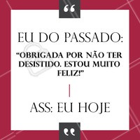 Lição para a vida: NUNCA DESISTIR!!!!! #ahazou #vida #vencer