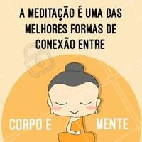 Corpo são = Mente sã! #meditacao #ahazou #bemestar