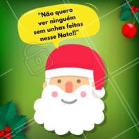 Siga as dicas do Papai Noel 🎅 ho ho ho #feliznatal #unhas #ahazou