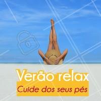 Ahhh, o verão! Que tal curti-lo com os pés saudáveis e renovados?  #podologia #ahazou #verao
