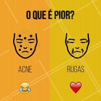 E aí? Comenta aí qual é o mais sofrido! #acne #ahazou #esteticafacial