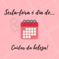 Não tem dia melhor para cuidar de você e da sua beleza! Venha pra cá ficar linda! #salaodebeleza #ahazou #beleza #sextafeira