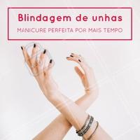 Quer que a manicure dure por muito mais tempo e ainda ter unhas mais fortes e lindas? Agende o horário da sua blindagem! #manicure #ahazou #unhas