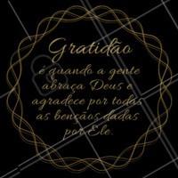 🙏❤️️ #gratidao #ahazou #motivacional #frase