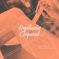 Que tal aproveitar todos os benefícios da Depilação corporal? #ahazou #ahazouestetica #depilacaocorporal
