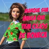 Marque aqui a sua amiga maravilinda.  E aproveitem para agendar seus horários com a gente! #cilios #ahazou #boneca #amiga