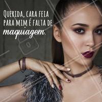 Concordam meninas? haha 😂 #ahazou #make #maquiagem