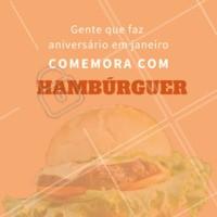 Comemore o seu aniversário com os nossos deliciosos hambúrgueres! #hamburguer #ahazou #aniversario #janeiro #hamburgueria