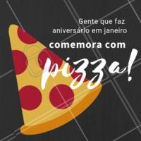 Comemore o seu aniversário com as nossas deliciosas pizzas! #pizza #ahazou #aniversario #janeiro #pizzaria