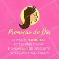 Quer ganhar 10% de desconto na escova progressiva? É só comentar aqui embaixo, aproveite! #promocao #ahazou #cabelo #progressiva