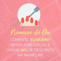 Quer ganhar 10% de desconto na manicure? É só comentar aqui embaixo, aproveite! #promocao #ahazou #manicure #unhas
