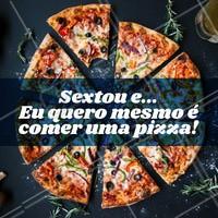 SEXTOU! Peça já a sua pizza 🍕 #pizza #pizzaria #delivery #ahazou #sextou
