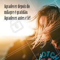 Agradeça sempre! #motivacional #ahazou #fe #Inspiraçao