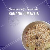 O ideal é consumir a combinação pela manhã ou uma hora antes de praticar atividades físicas, como um lanche intermediário ! #ahazou #dicas #alimentacao #bananacomaveia