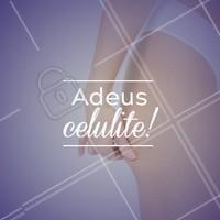 Já está na hora de dizer adeus as celulites! Venha fazer uma avaliação gratuita. #ahazou #celulite #ahazouestetica
