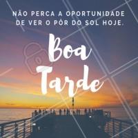Passando para te desejar boa tarde e deixar uma sugestão.  #ahazou #boatarde #pordosol #inspiraçao