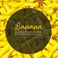 A banana é um alimento rico e possui propriedades que aliviam os sintomas da anemia. #banana #dicas #ahazou #saude