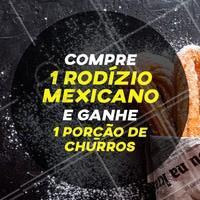 Na compra do rodízio você leva uma porção deliciosa de churros! #ahazou #comidamexicana #mexicanfood