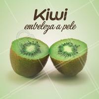 Um embelezador natural pra sua pele! #kiwi #saúde #dicas #ahazou
