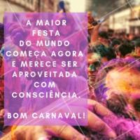 Desejamos um excelente carnaval para todos vocês! 🎉 Aproveitem com consciência! #carnaval #ahazou #motivacional