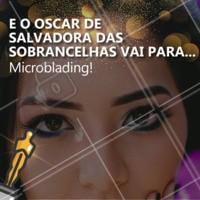 Quem ai também acha que a micropigmentação é uma salvadora de vidas e mereceu esse prêmio? 🏆 #sobrancelha #ahazou #microblading