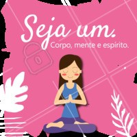 Tudo em um só! ✨ #mantra #corpo #mente #espirito #ahazousaude #frases