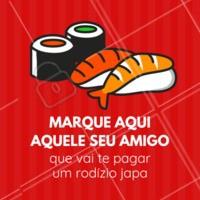 Marque o seu amigo! A partir de agora, ele está te devendo um rodízio japa! 😂#japa #ahazou #comidajaponesa #rodizio