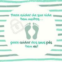 Hahaha conte comigo pra cuidar de você! ❤️️ #podologia #ahazou #pes