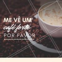 Café bom é café forte! Quem concorda? #Café #loucosporcafé #ahazou