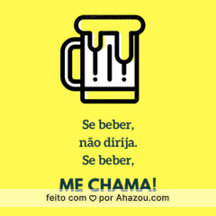 Se for beber, deixe o carro em casa. Beba com consciência! #bebacomsegurança #bar #cerveja #ahazou