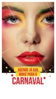 Agende sua make para o carnaval com antecedência e garanta um visual de arrasar! #carnavalahz #carnaval #make #maquiagem