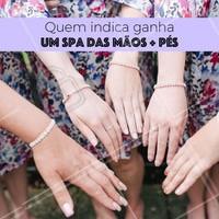 Indicou uma amiga? Ganhe um SPA das mãos + pés! #manicure #ahazou #pedicure