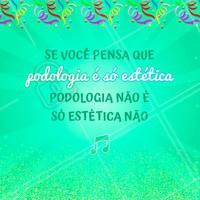 Essa marchinha é pra quem diz que podologia é só estética! 😂 #carnaval #pes #ahazou #engraçado #podologia