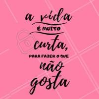 Bora começar a fazer o que realmente você gosta? #frase #ahazou #motivaçao