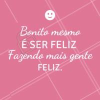 Sou muito feliz fazendo minhas clientes felizes. 😊😉 #frase #feliz #ahazou #inspiraçao