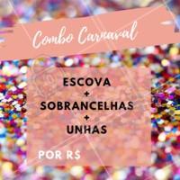 Aproveite o combo Carnaval e agende seu horário! ❤️️ #horario #agenda #manicure #unhas #sobrancelhas #escova  #ahazou #cabelo