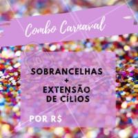 Aproveite o combo Carnaval e agende seu horário! ❤️️ #horario #agenda#ahazou #cilios #extensaodecilios #sobrancelhas