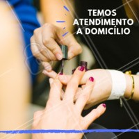 Nós também temos atendimento a domicílio 😉 #unhas #manicure #ahazou #pedicure #atendimentoadomicilio #domicilio