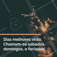 Melhores dias, concordam? 😂 #sabado #domingo #ahazou #feriado #engracado