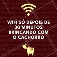 Wifi? Só depois de brincar com os cachorros por 30 minutos 😂😂😂 #pet #petshop #ahazoupet #ahazou #frases