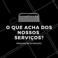 Pesquisa de satisfação: Comente o que tem achado dos nossos serviços, queremos ouvir você!   #pesquisa #ahazou #clientes #satisfação