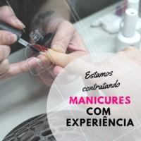 Contratamos MANICURES COM EXPERIÊNCIA! Para maiores informações, entre em contato.  #manicure #ahazou #vagas