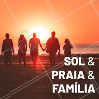 A fórmula para o verão perfeito! #verao #ahazou #frases #sol #familia #praia